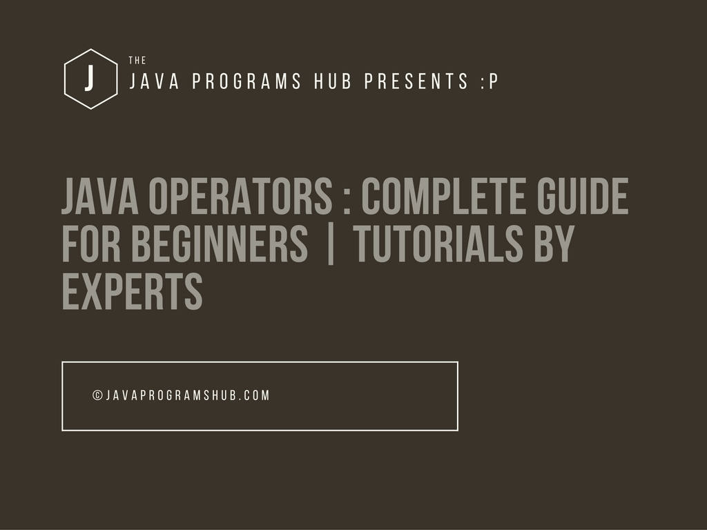 Java Operators - Beginners Guide With Examples