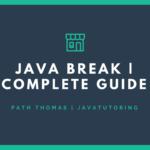 Java Break - Complete Guide