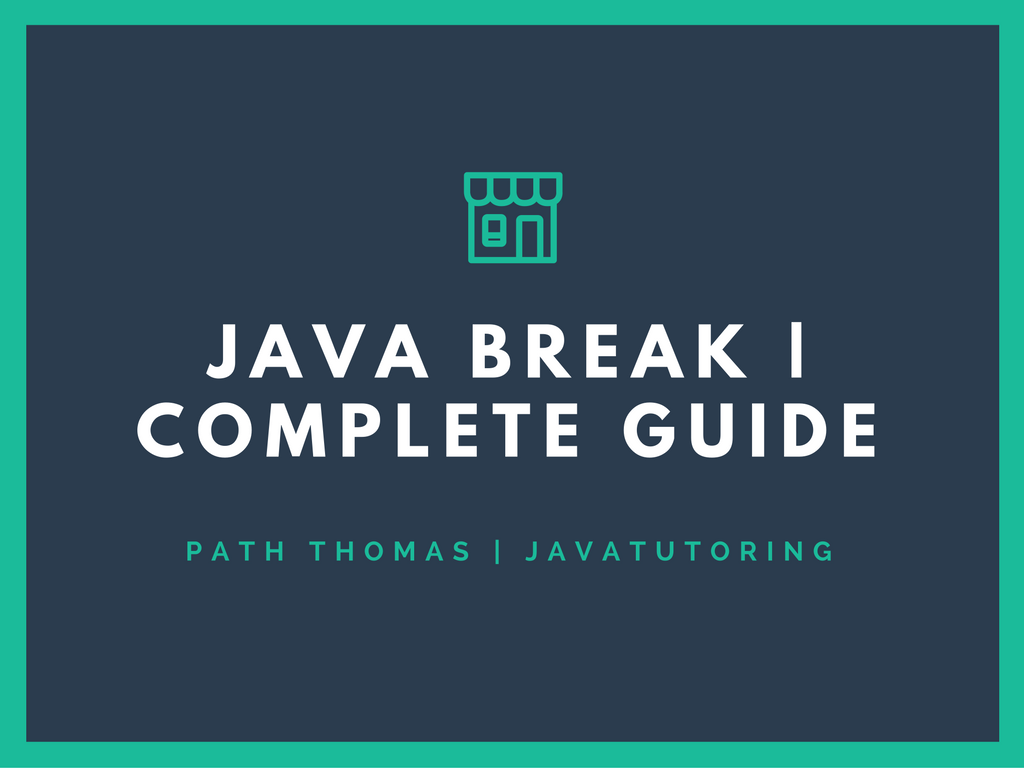 data types and variables in java complete guide java tutorials java break ultimate guide for beginners examples