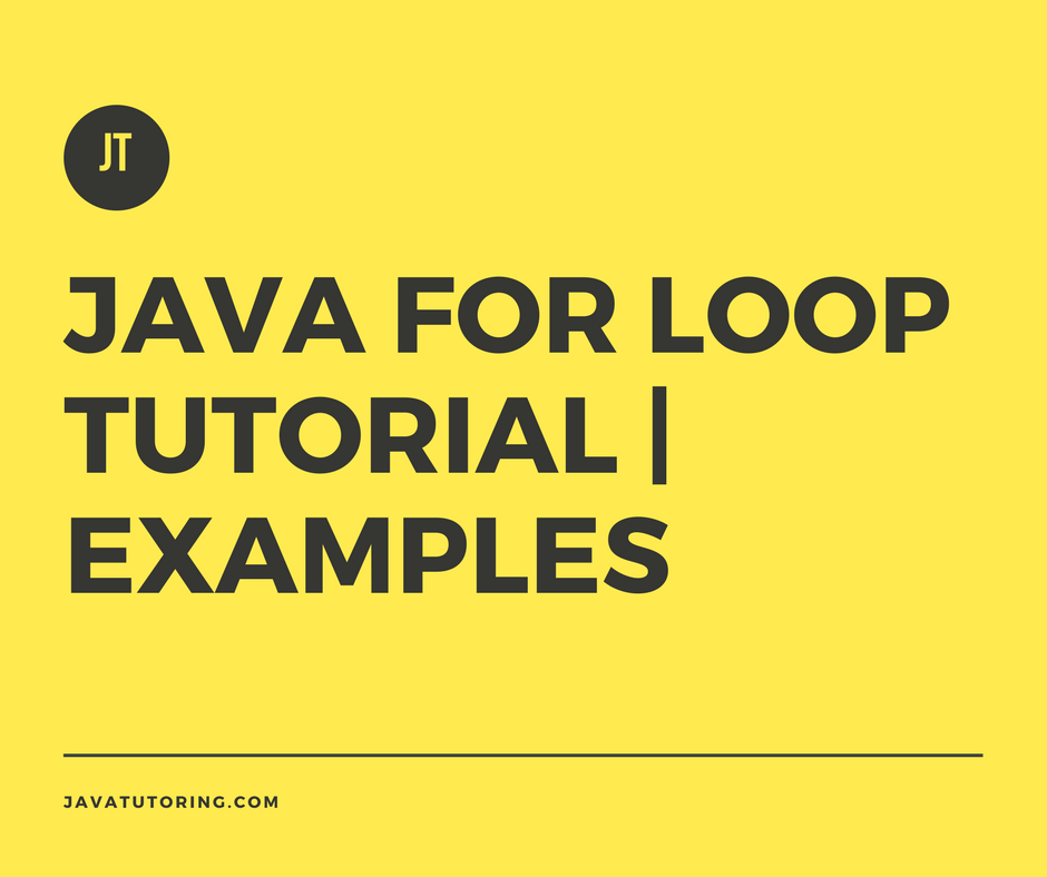Java For Loop - Tutorial With Examples | Loops